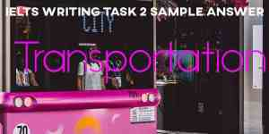 IELTS Writing Task 2 Sample Answer: Transportation