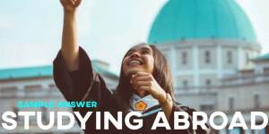 IELTS Writing Task 2 Studying Abroad