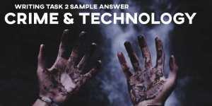 IELTS Writing Task 2 Sample Answer Crime & Technology