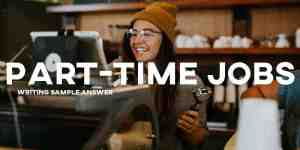 ielts essay part time hourly paid jobs