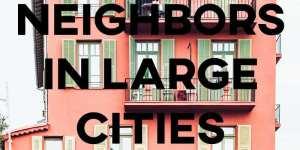 ielts essay neighbors in large cities