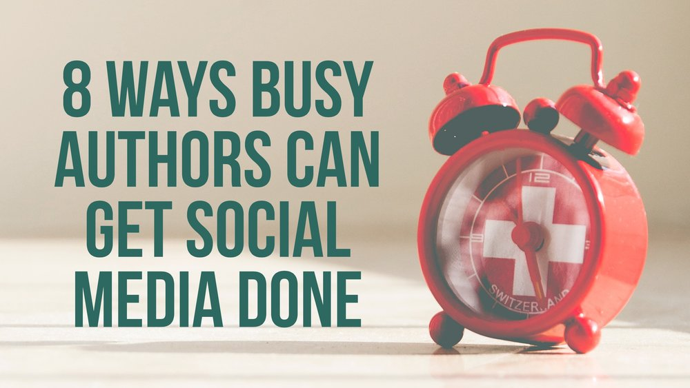 8 Ways Busy Authors Can Get Social Media Done About four years