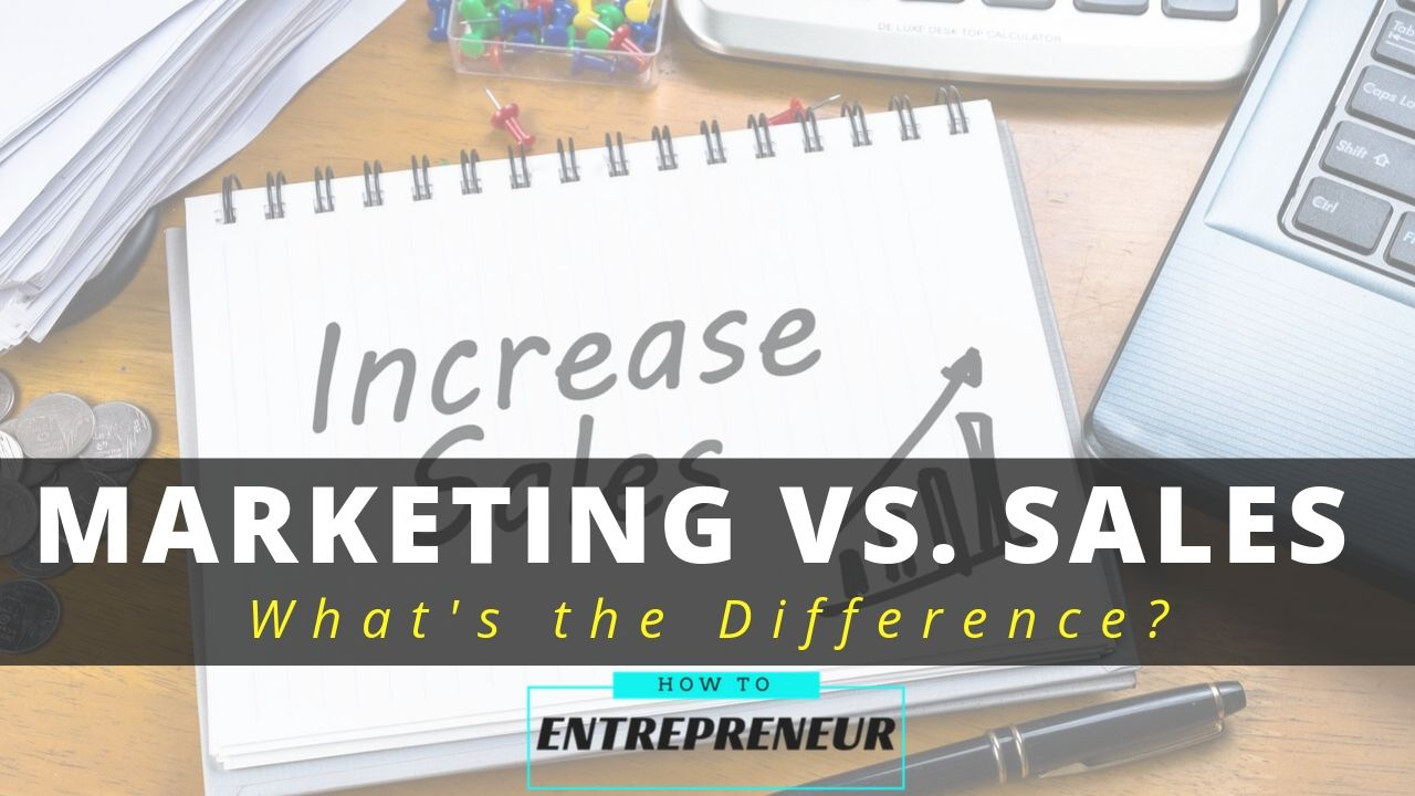 Marketing vs. Sales: What's the Difference