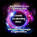 Cosmic Awakening Show- How To Revoke False Light Contracts With Cameron Day