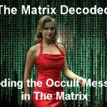 The Matrix Decoded: Decoding the Occult Messages in The Matrix