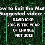 David Icke ~ 2016 Is The Year Of Change Not 2012