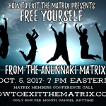 Matrix Members Conference Call 10-5-17 Free Yourself From The Anunnaki Matrix