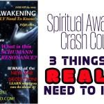 Spiritual Awakening Crash Course – 3 Things You REALLY Need To Know