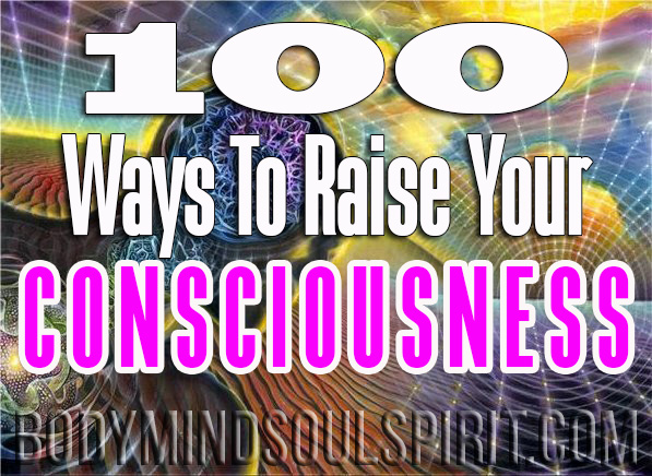 100 Ways To Become More Conscious