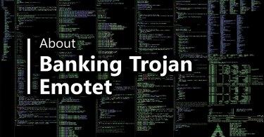Emotet - banking trojan