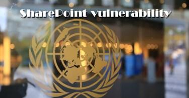 Cyberattack on UN through SharePoint vulnerability