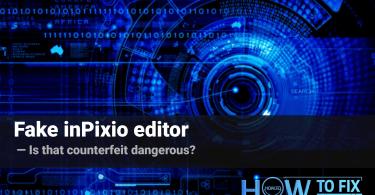 Fake inPixio Editor – is it dangerous?