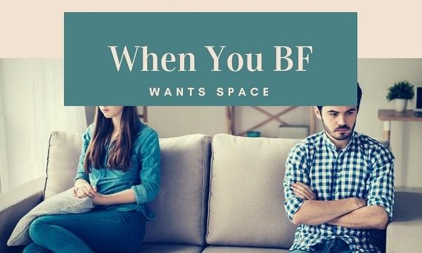 boyfriend wants space