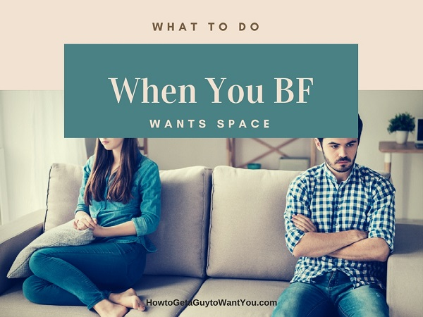 Your Boyfriend Wants SPACE: Is He Breaking Up With You?