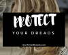 Protect Your Dreads