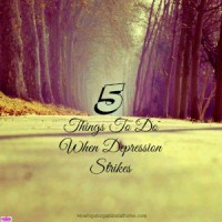 5 Things To Do When Depression Strikes