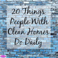 20 Things People With Clean Homes Do Daily