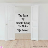 The Idea Of Simple Living To Make Life Easier