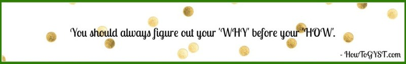 """You should always figure out your """"why"""" before your """"how"""". Motivation. Stop procrastinating."""