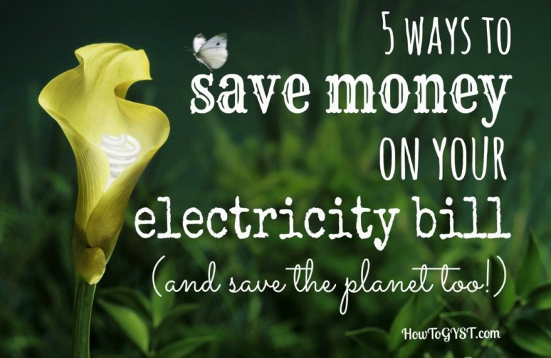 How to save money on your electricity bill. Reduce pollution