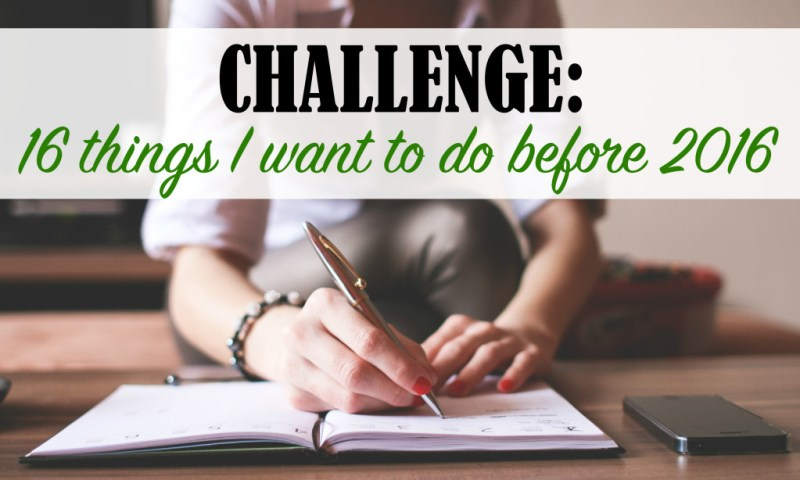16 things I want to do before 2016 -- challenge