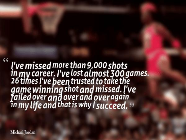 Fear of failure -- Michael Jordan quote