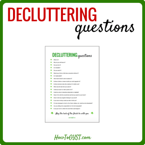 Decluttering questions that will make you clear the clutter right now | Declutter your home, declutter your life | decluttering tips | clearing clutter and organizing your home | home organization | learn how to let things go & get rid of stuff