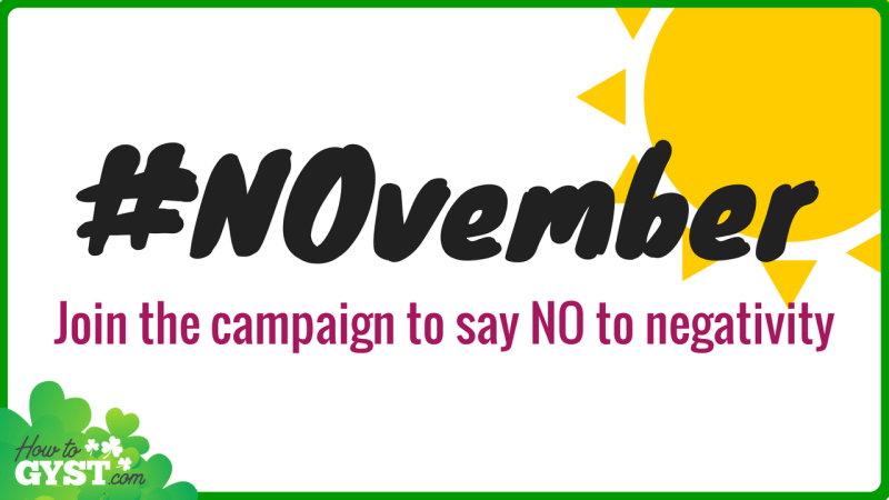 Will you join the #NOvember campaign and say NO to something negative in your life?   October 2017