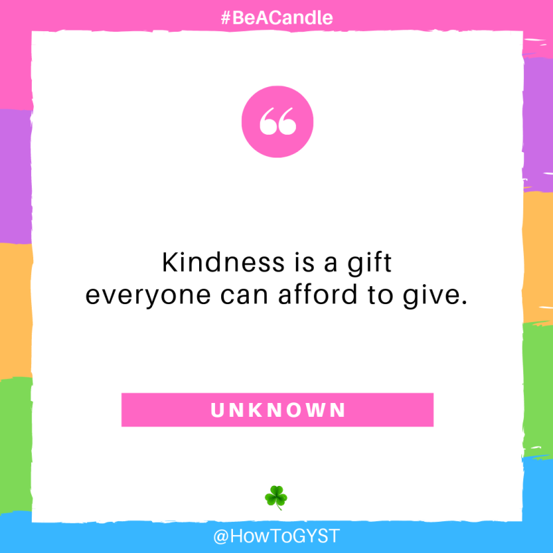 #BeACandle Quote: Kindness is a gift that everyone can afford to give. ~ Unknown