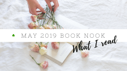 May 2019 Book Nook | Book reviews | Goodreads reading challenge 2019