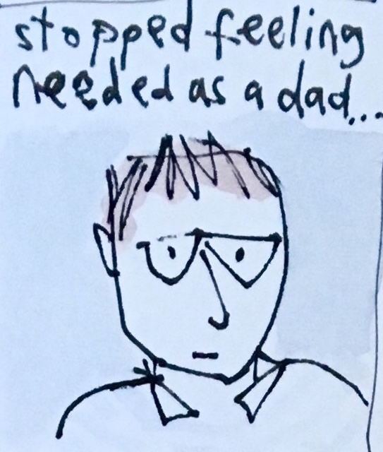I stopped feeling needed as a dad