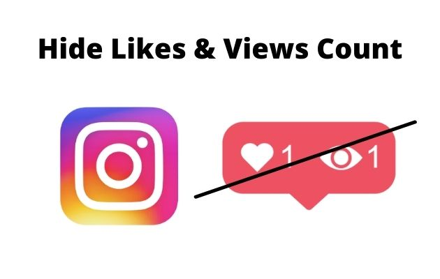How to Hide Likes & Views Count on Instagram