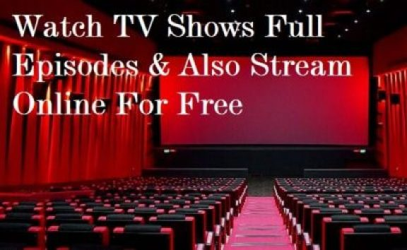 Watch TV Shows Full Episodes & Also Stream Online For Free