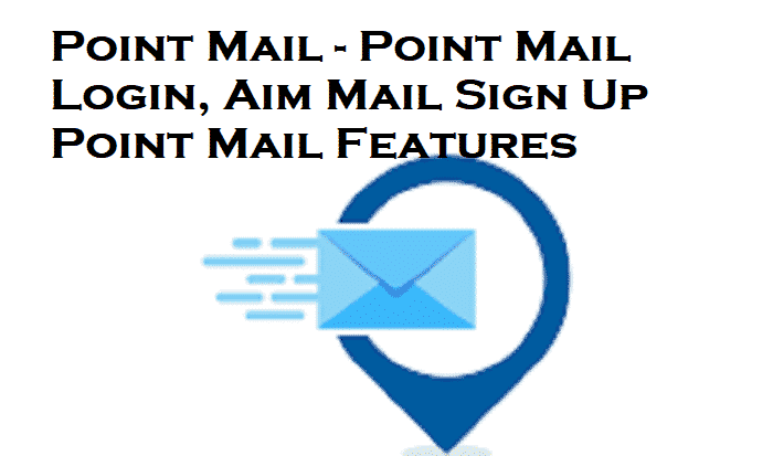 Point Mail - Point Mail Login, Aim Mail Sign Up, Point Mail Features