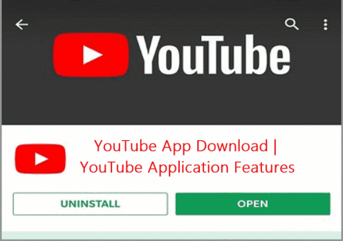 YouTube App Download | YouTube Application Features