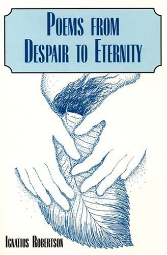 Poems From Despair To Eternity