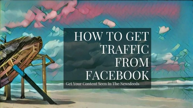 Facebook Marketing 101: How To Get Organic Engagement And Traffic