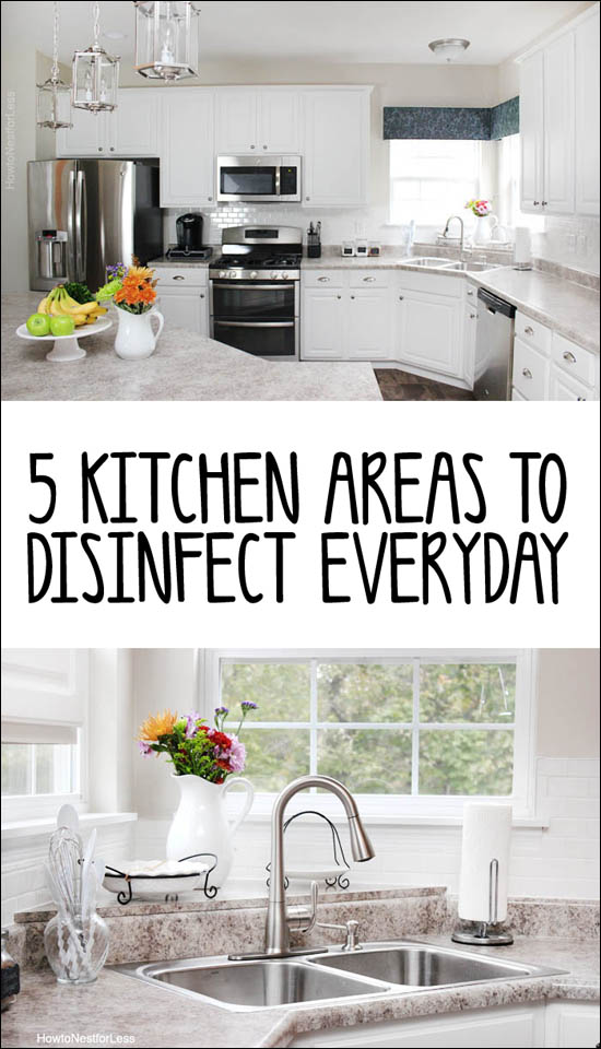 5 Kitchen Areas To Disinfect Everyday How To Nest For Less