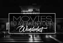 4 Movies to Awaken Your Wanderlust