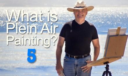 What Is Plein Air Painting Part 5: The Plein Truth