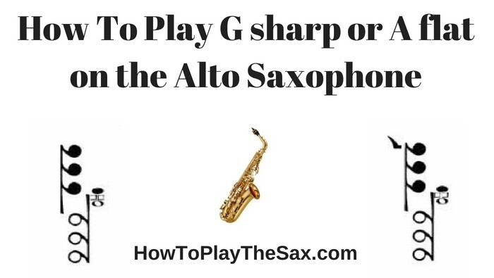 Alto Saxophone Notes For Beginners - G sharp A flat