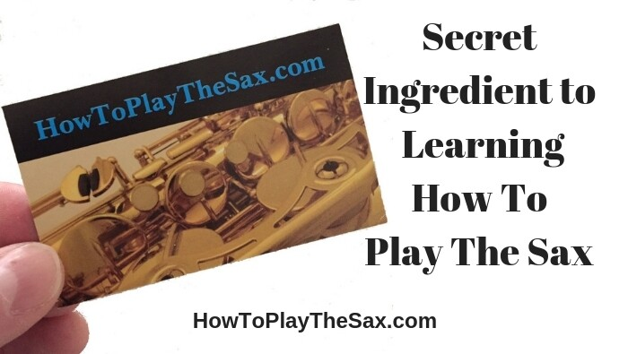 Secret Ingredient to Learning How To Play The Sax