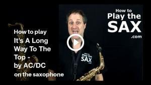 How To Play It's A Long Way to the Top On The Alto Saxophone