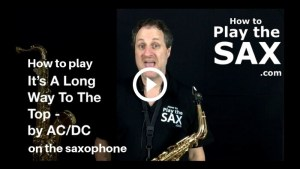 How To Play It's A Long Way to the Top On The Alto Saxophone