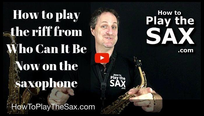 How to play the riff from Who Can It Be Now on the saxophone