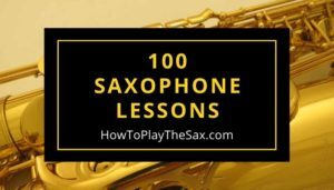 Saxophone Lessons - How To Play The Saxophone