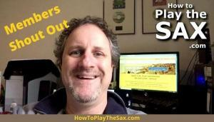 HowToPlayTheSax.com - Members Shout Out