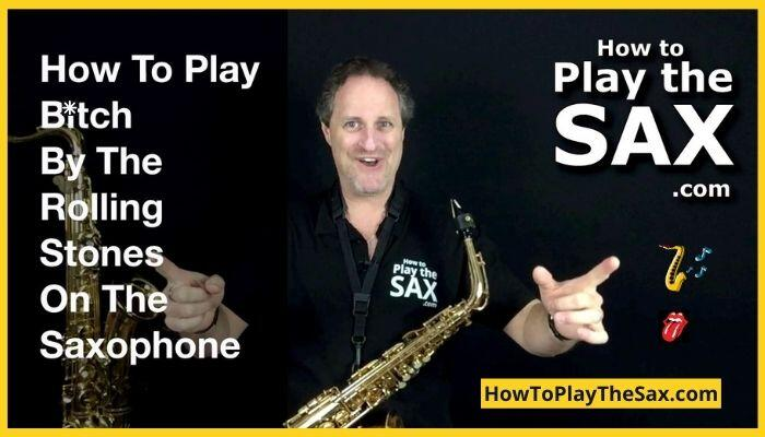 Bitch Rolling Stones Saxophone Lessons