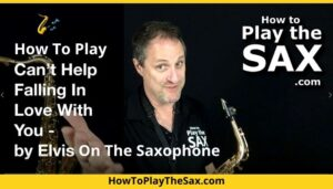 Can't Help Falling In Love With You Saxophone Lessons