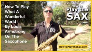 What A Wonderful World Saxophone Lessons